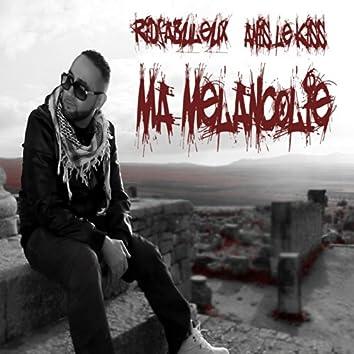 Ma mélancolie (feat. Anis Le Kiss)
