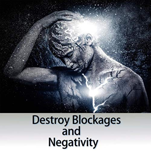 Destroy Blockages and Negativity