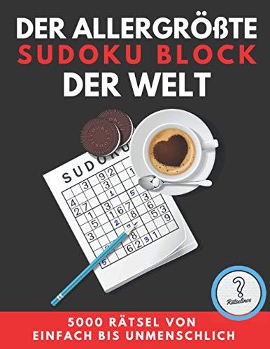 Der allergrößte SUDOKU BLOCK der Welt - 5000 RÄTSEL: von einfach bis unmenschlich: Riesige XXL Sammlung inklusive Lösungen - Rätselbuch als Geschenk ... Senioren (Rätselbücher von den Rätselinos)