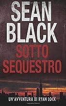 Sotto Sequestro (Italian Edition)