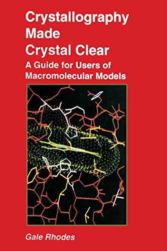 Crystallography Made Crystal Clear: A Guide for Users of Macromolecular Models (Complementary Science) (English Edition)