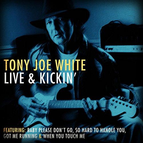 Tony Joe White Live & Kickin' (Live)