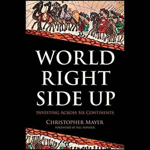 World Right Side Up: Investing Across Six Continents audiobook cover art
