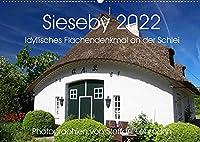 Sieseby 2022. Idyllisches Flaechendenkmal an der Schlei (Wandkalender 2022 DIN A2 quer): Fotoimpressionen von Sieseby an der Schlei (Monatskalender, 14 Seiten )