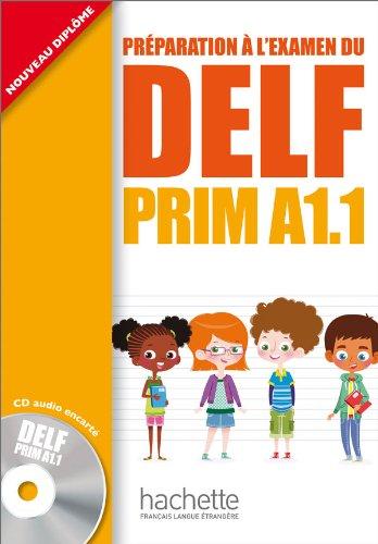 DELF Prim A1.1 Podrecznik + CD [Lingua francese]: DELF PRIM A1.1 : Livre de l'élève + CD audio