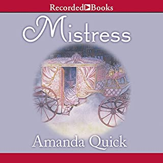 Mistress                   By:                                                                                                                                 Amanda Quick                               Narrated by:                                                                                                                                 Barbara Rosenblat                      Length: 12 hrs and 39 mins     821 ratings     Overall 4.2