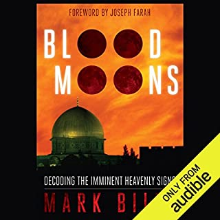 Blood Moons     Decoding the Imminent Heavenly Signs              By:                                                                                                                                 Mark Biltz                               Narrated by:                                                                                                                                 Bradley Hayes                      Length: 5 hrs and 9 mins     116 ratings     Overall 4.6