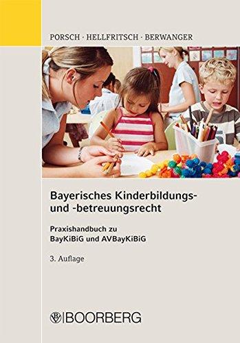 Bayerisches Kinderbildungs- und -betreuungsrecht: Praxishandbuch zu BayKiBiG und AVBayKiBiG
