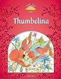 Classic Tales: Level 2: Thumbelina (Classic Tales. Level 2)