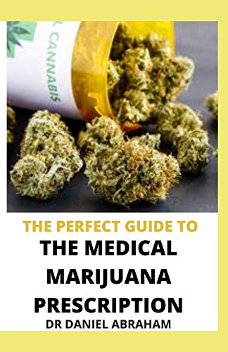 THE PERFECT GUIDE TO THE MEDICAL MARIJUANA PRESCRIPTION