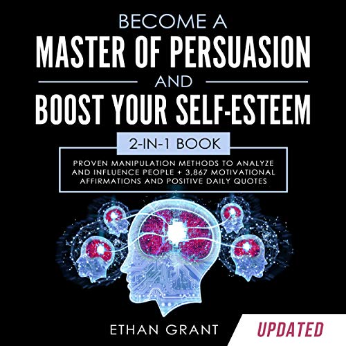 Become a Master of Persuasion and Boost Your Self-Esteem cover art