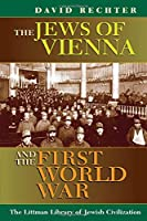The Jews of Vienna and the First World War (The Littman Library of Jewish Civilization)