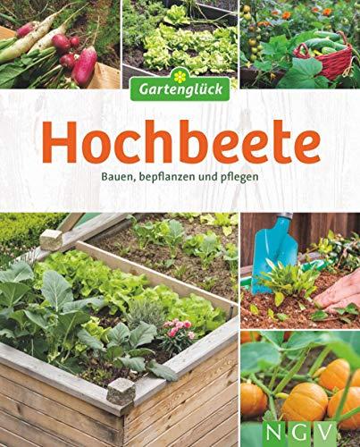 Hochbeete: Bauen, bepflanzen & pflegen