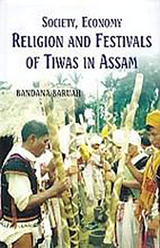 Society, Economy, Religion And Festivals of Tiwas In Assam (English Edition)
