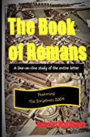 The Book of Romans Print Edition: A Line-On-Line Study of the Entire Letter to the Assembly at Roma