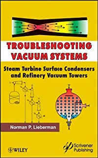 Troubleshooting Vacuum Systems: Steam Turbine Surface Condensers and Refinery Vacuum Towers