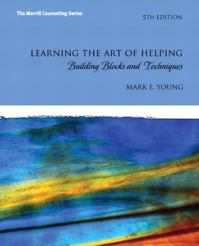 Learning the Art of Helping: Building Blocks and Techniques (5th Edition) (The Merrill Counseling)