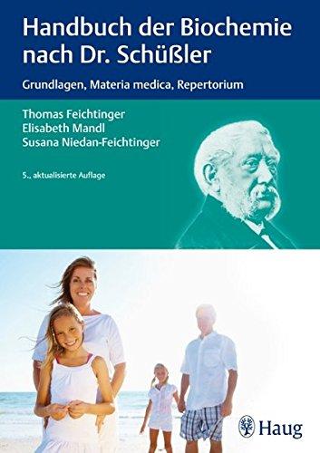 Handbuch der Biochemie nach Dr. Schüßler: Grundlagen, Materia medica, Repertorium