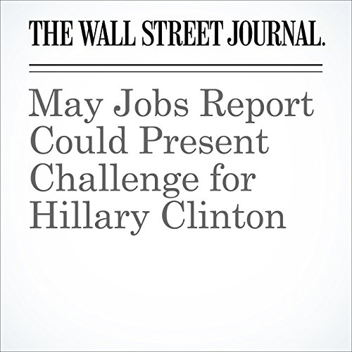 May Jobs Report Could Present Challenge for Hillary Clinton cover art