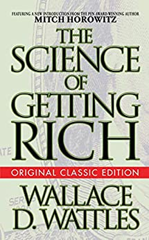 The Science of Getting Rich (Original Classic Edition) by [Wallace D. Wattles, Mitch Horowitz]