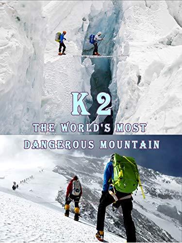 K2 - The World's Most Dangerous Mountain