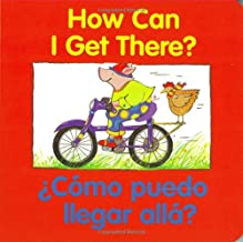 How Can I Get There? / ¿Cómo puedo llegar allá? (Good Beginnings) (Spanish Edition)