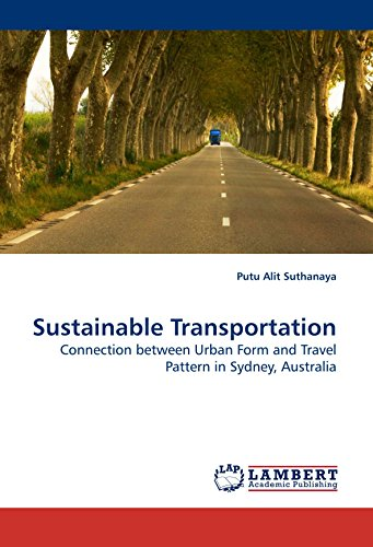 Sustainable Transportation: Connection between Urban Form and Travel Pattern in Sydney, Australia