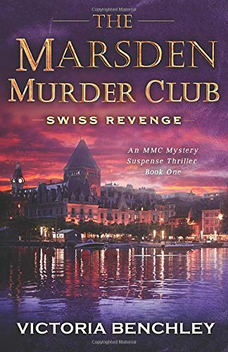 The Marsden Murder Club: Swiss Revenge-A Gripping Psychological Mystery,Suspense, Thriller with a twist-Book 1