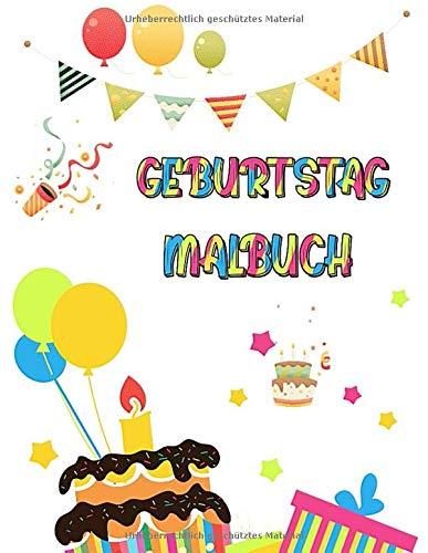 Geburtstag Malbuch: Ausmalbilder zum Geburtstag für Kinder - Geburtstagstorte, Kerzen, Geschenke, Happy ... Geburtstags-Malvorlagen