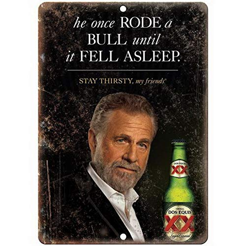 Dos Equis Beer Most Interesting Man in The World Old Style Beer Vintage Looking Bar Pub Coffee House Metal Tin Sign 8X12 Inches (Best Looking Bars In The World)