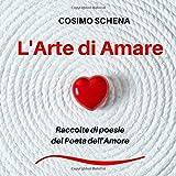 L'Arte di Amare: Raccolta di poesie del Poeta dell'Amore