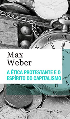 A Ética protestante e o espírito do capitalismo Ed. bolso
