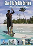 101 Stand Up Paddle Surfing How-To Hawaiian Style