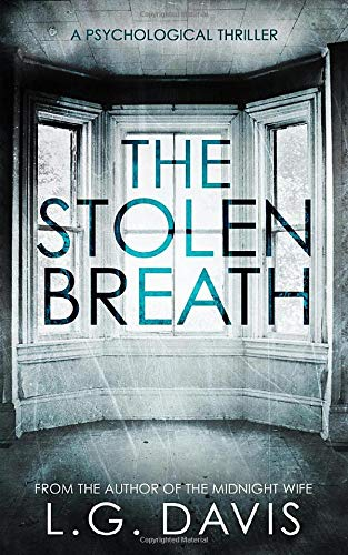 Compare Textbook Prices for The Stolen Breath: A gripping psychological thriller  ISBN 9798626499193 by Davis, L.G.