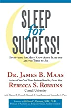 Sleep for Success! Everything You Must Know About Sleep But are Too Tired to Ask by Dr. James B. Maas (2011-01-28)