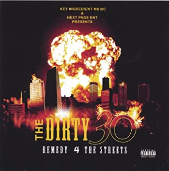 The Dirty 30 Remedy 4 the Streets
