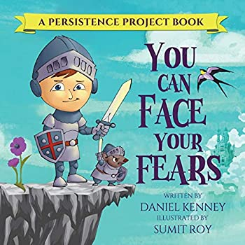 You Can Face Your Fears  Persistence Project   Volume 1