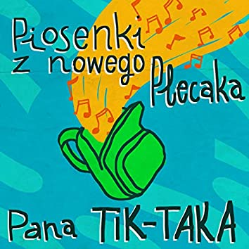 Piosenki z nowego plecaka pana Tik-Taka