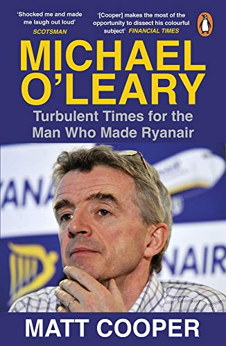 Michael O\'Leary: Turbulent Times for the Man Who Made Ryanair