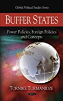 Buffer States: Power Policies, Foreign Policies and Concepts (Global Political Studies)