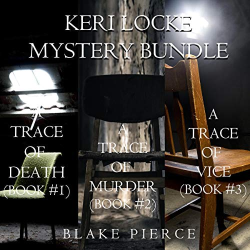 Keri Locke Mystery Bundle: A Trace of Death (Book #1), A Trace of Murder (Book #2), and A Trace of Vice (Book #3): A Keri Locke Mystery