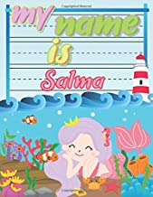 My Name is Salma: Personalized Primary Tracing Book / Learning How to Write Their Name / Practice Paper Designed for Kids in Preschool and Kindergarten