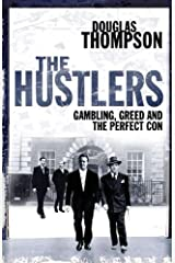 The Hustlers: Gambling, Greed and the Perfect Con Kindle Edition