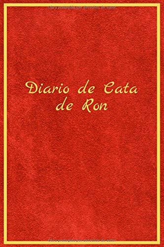Diario de Cata de Ron: Con este cuaderno podrás hacer un seguimiento y tener organizadas tus degustaciones de ron - Formato 13,34 x 20,32cm con 120 Páginas - Para los amantes del ron