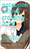 notebook animal crossing 2020: is a wonderful gift animal for this valentine , notbooks memories 2020 (English Edition)