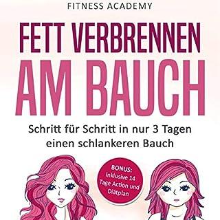 Fett verbrennen am Bauch: Schritt für Schritt in nur 3 Tagen einen schlankeren Bauch - Bonus: Inclusive 14 Tage Action- und Diätplan! Titelbild