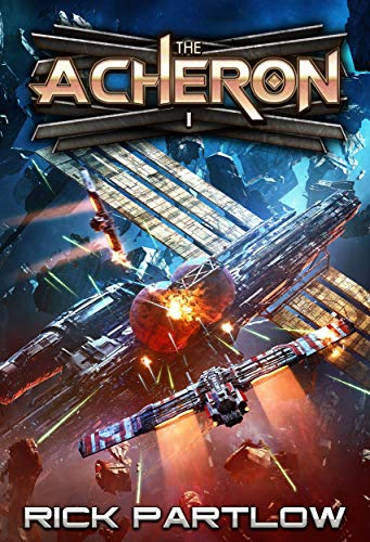The Acheron: A Military Sci-Fi Series by [Rick Partlow]