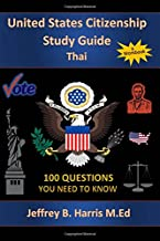 U.S. Citizenship Study Guide - Thai: 100 Questions You Need To Know
