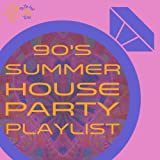 Tie the Knot Tunes Presents: 90's Summer House Party Playlist