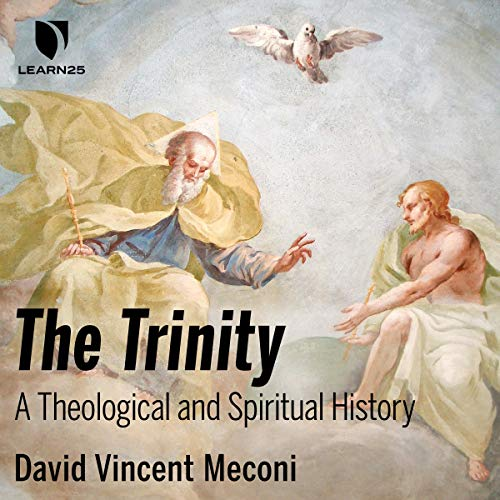 The Trinity: A Theological and Spiritual History cover art
